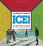 Ice!, Laurence Pringle, 159078801X