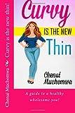 Curvy Is the New Thin!, Chenai Muchemwa, 1494803607