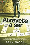 Atrevete A Ser, John Mason, 9875571792
