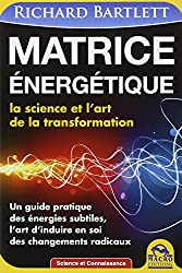 Matrice énergétique - La science et l'art de la transformation