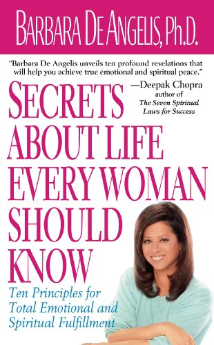 Secrets About Life Every Woman Should Know: Ten Principles for Total Emotional and Spiritual Fulfillment by [De Angelis, Barbara]