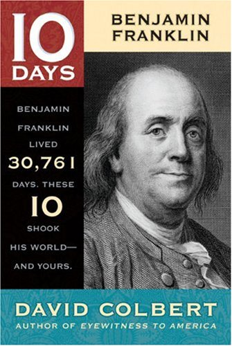 Benjamin Franklin (10 Days) - Ben Inventor Franklin