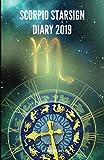Scorpio Starsign Diary 2019: Scorpio Zodiac October 23rd to November 21st Monthly Horoscope Daily Diary 2019 (Starsign Diaries 2019)