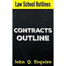 Law School Outlines: Contracts Outline