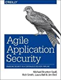 Agile Application Security: Enabling Security in a Continuous Delivery Pipeline