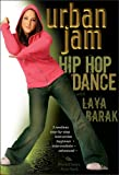 Urban Jam: Hip-Hop Dance with Laya Barak: Open level hip-hop dance classes, Hip-hip dance instruction, Hip-hop dance routines