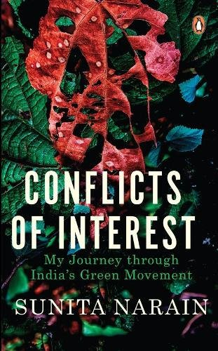 Conflicts of Interest: My Journey through India�s Green Movement