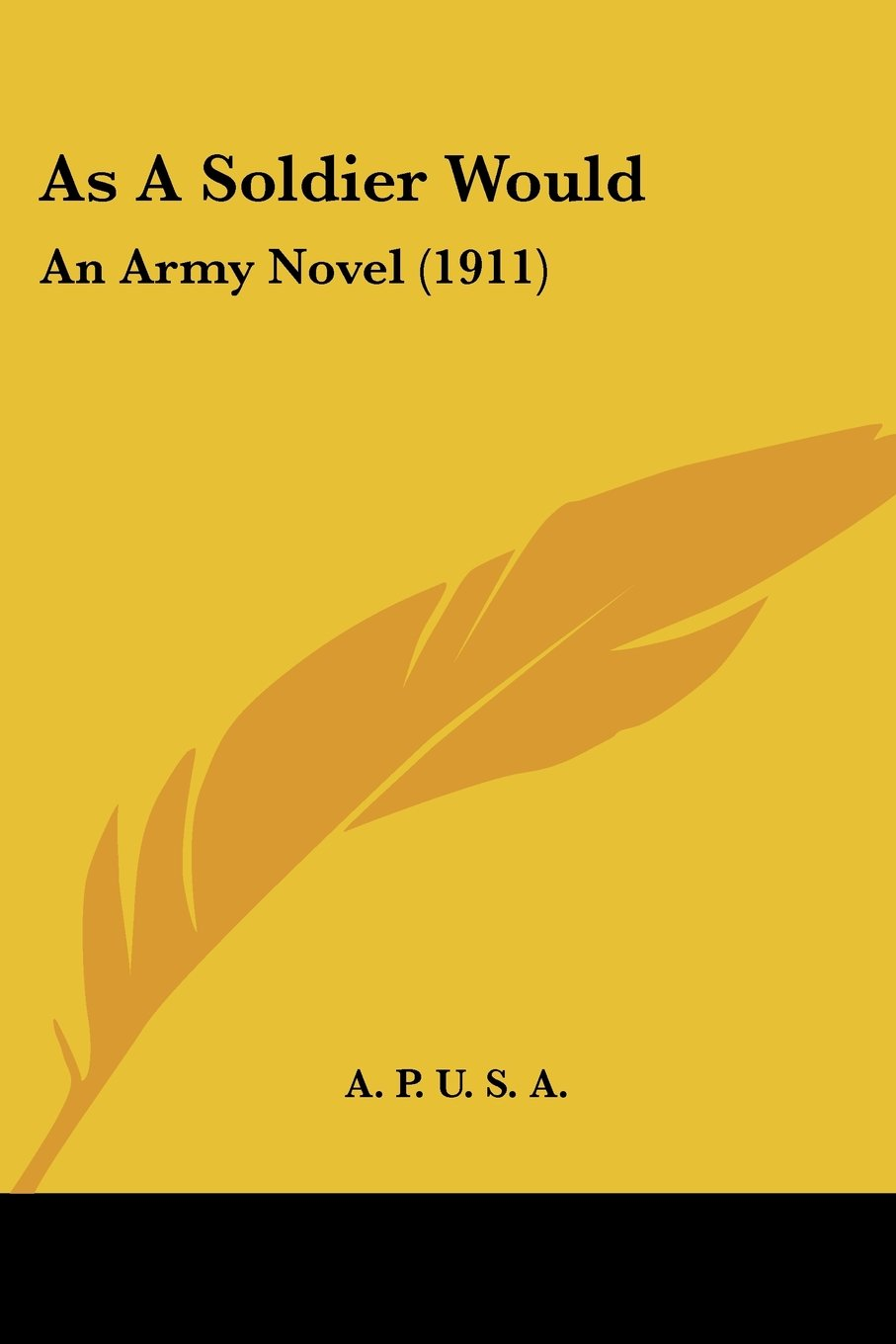 As A Soldier Would: An Army Novel (1911) pdf