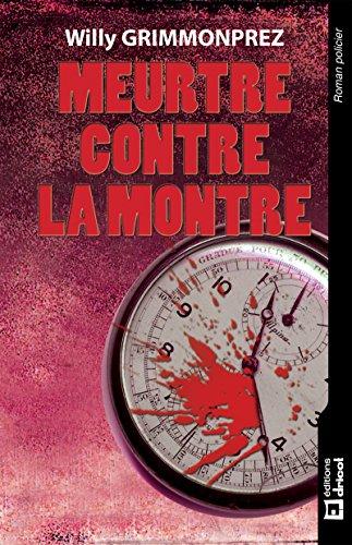 Meurtre contre la montre: Un polar haletant (ROMAN POLICIER) (French Edition)