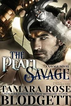 The Pearl Savage (#1): A Dark Epic Paranormal Romance (The Savage Series) by [Blodgett, Tamara Rose]