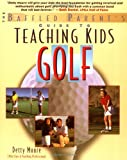Teaching Kids Golf, Bernadette B. Moore, 0071370250