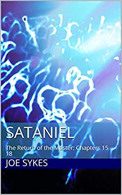 Sataniel: The Return of the Master: Chapters 15 - 18