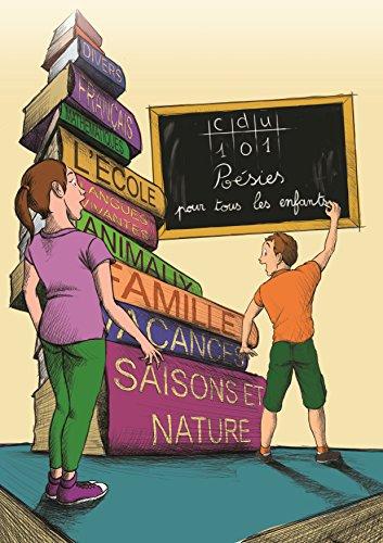 101 poésies pour tous les enfants : Des poèmes modernes, ludiques et accessibles à tous  (French Edition)