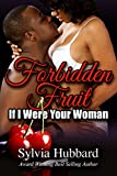 Forbidden Fruit: If I Was Your Woman