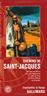 Europe:Chemins de Saint-Jacques: La voie de Tours, la voie limousine, la voie du Puy, la voie d'Arles, le Camino par Gallimard