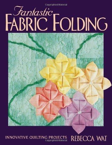 Fantastic Fabric Folding: Innovative Quilting - Fantastic Patterns