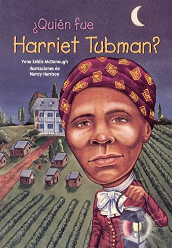 Quien Fue Harriet Tubman? (Who Was Harriet Tubman?) (Turtleback School & Library Binding Edition)