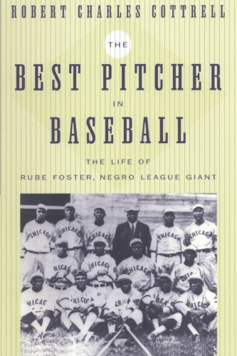 The Best Pitcher in Baseball: The Life of Rube Foster, Negro League Giant (The Best Pitcher In Baseball)
