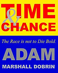 Time and Chance: The Race is not to Die Bold