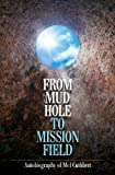 From Mudhole to Mission Field, Melbourne Cuthbert, 1460000498