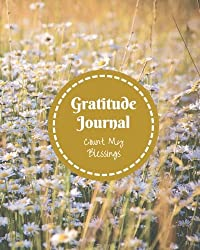 7: Gratitude Journal: Count My Blessings (Volume 7)