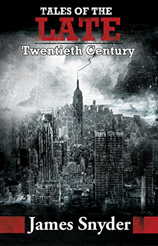 Tales Of The Late Twentieth Century by James Snyder ebook deal