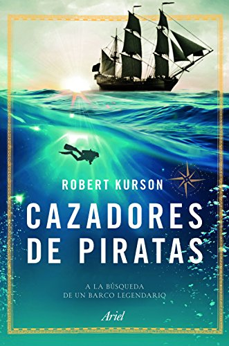 Cazadores de piratas: A la búsqueda de un barco legendario (Spanish Edition)
