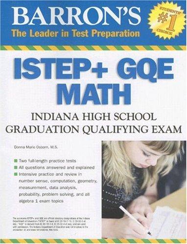 Download Barron's ISTEP + GQE - MATH: Indiana High School Graduation Qualifying Exam (Barron's Indiana ISTEP + GQE Math: Indiana High School Graduation Qualifying Exam) PDF