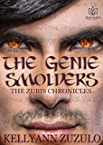The Genie Smolders (The Zubis Chronicles Book 2)
