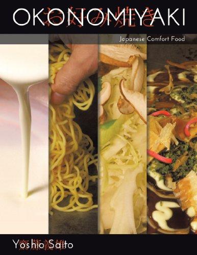 Okonomiyaki: Japanese Comfort Food by Yoshio Saito