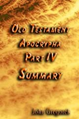 Summary Old Testament Apocrypha (part 4) Kindle Edition