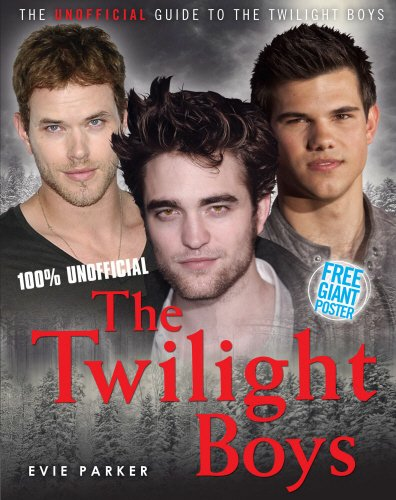 100% The Twilight Boys: The Unofficial Guide to the Twilight Boys ebook