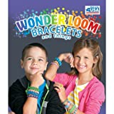 Wonder Loom Bracelets and Things (Rubber Band Loom Pattern Book)