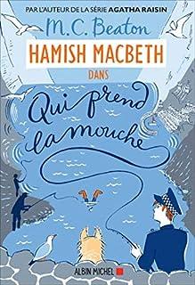 Hamish MacBeth 01 : Qui prend la mouche