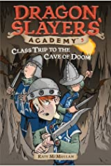Class Trip to the Cave of Doom #3 (Dragon Slayers' Academy) Kindle Edition