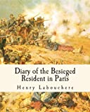 Diary of the Besieged Resident in Paris, Henry Labouchere, 1484007581