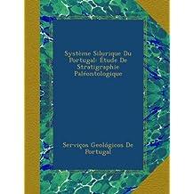 Système Silurique Du Portugal: Étude De Stratigraphie Paléontologique