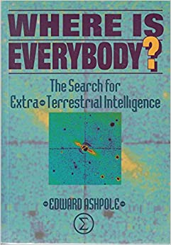 Where Is Everybody?: Search for Extra-terrestrial Intelligence