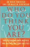 Who Do You Think You Are?: Understanding Your Motives and Maximizing Your Abilities