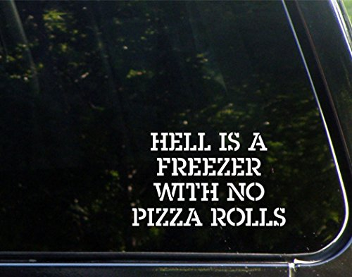 hell-is-a-freezer-with-no-pizza-rolls-6-1-4-x-3-3-4-vinyl-die-cut-decal-bumper-sticker-for-windows-c