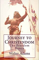 Journey to Christendom: The Freedom Dance