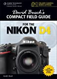 Guide for the Nikon D4, Busch, David D., 1285424832