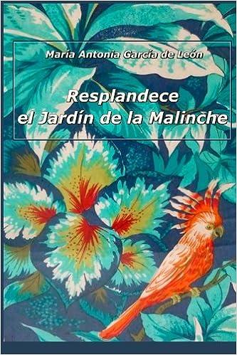 Resplandece. El Jardin de la Malinche: Amazon.es: de León, Maria Antonia García: Libros