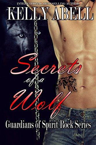 Secrets of a Wolf (Guardians of Spirit Rock Book 1)
