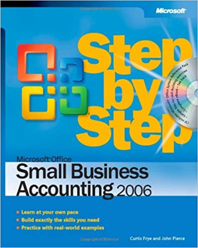 Microsoft Office Small Business Accounting 2006 Step By Step Frye Curtis Pierce John 9780735621541 Amazon Com Books