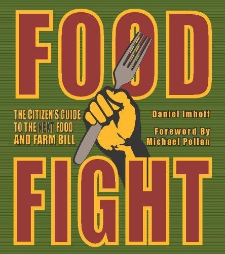 Food Fight: The Citizen's Guide to the Next Food and Farm Bill