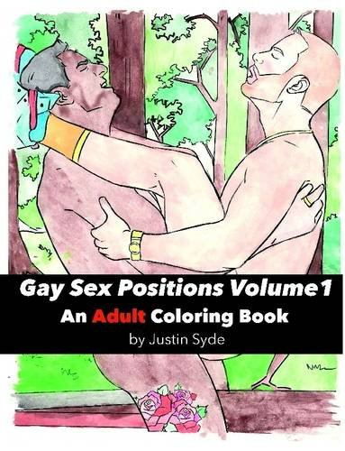 Gay Sex Positions Volume 1: An Adult Coloring Book