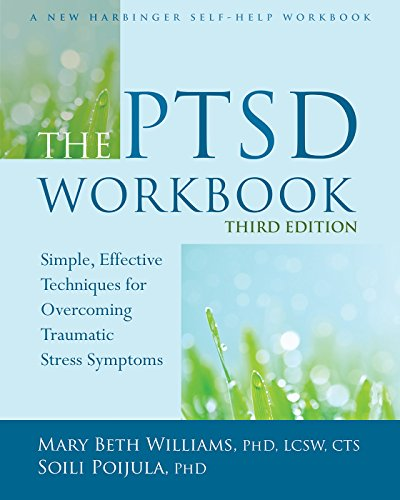 The PTSD Workbook: Simple, Effective Techniques for Overcoming Traumatic Stress Symptoms by [Williams, Mary Beth, Poijula, Soili]