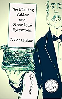 The Missing Butler and Other Life Mysteries by [Schlenker, J.]