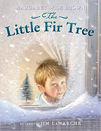 The Little Fir Tree: Margaret Wise Brown, Jim LaMarche: 9780064435291:  Amazon.com: Books - The Little Fir Tree: Margaret Wise Brown, Jim LaMarche